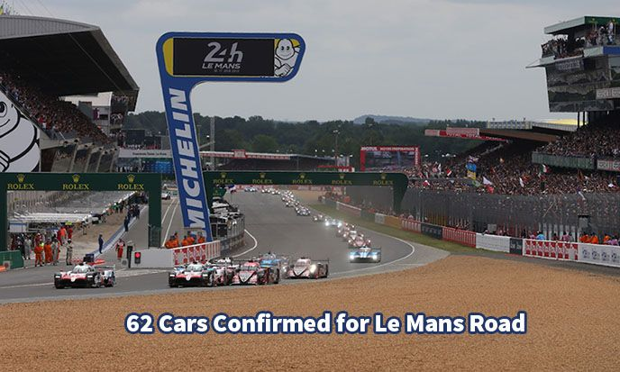 62 Cars Confirmed for Le Mans Road